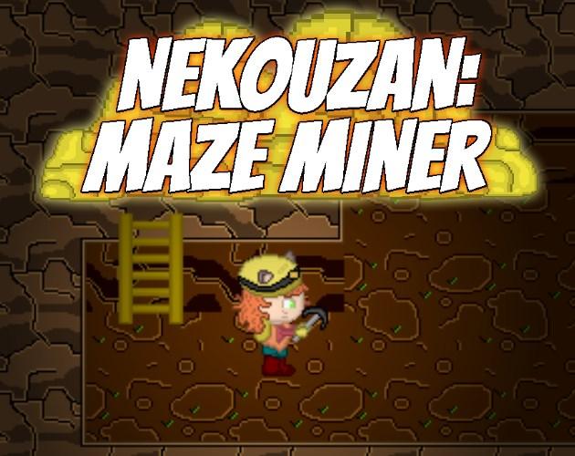 Nekouzan Maze Miner