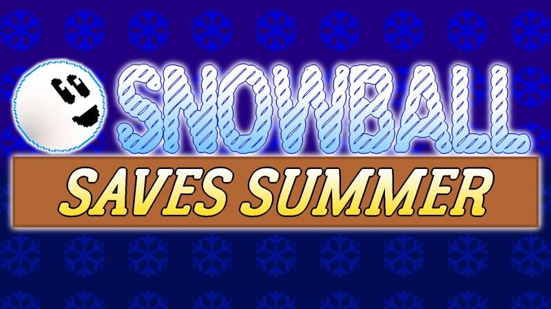 Snowball Saves Summer